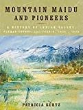 Search : Mountain Maidu and Pioneers: A History of Indian Valley, Plumas County, California, 1850 - 1920