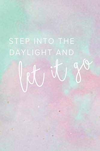 Step Into the Daylight and Let It Go: College Ruled Blank Lined Notebook Journal (All Of Me Piano Guys Sheet Music)