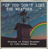 If You Don't Like the Weather..., John W. Weems, 0932012841
