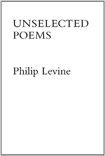 Unselected Poems by Philip Levine (1997-01-01)