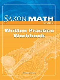 Saxon Math Course 3: Written Practice Workbook (Grade 8)