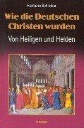 Wie die Deutschen Christen wurden