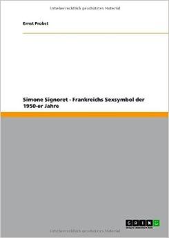Simone Signoret - Frankreichs Sexsymbol der 1950-er Jahre