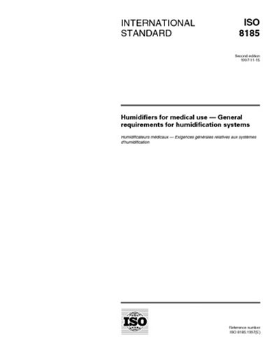 ISO 8185:1997, Humidifiers for medical use -- General requirements for humidification systems