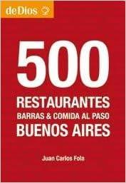 500 Restaurantes Buenos Aires: Juan Carlos Fola ...