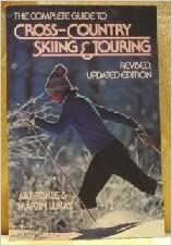 The Complete Guide to Cross-Country Skiing and Touring