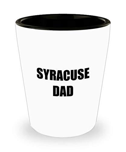 (Syracuse Dad Shot Glass Shotglass Funny Gift Idea For Liquor Lover Alcohol 1.5oz )