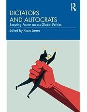 Dictators and Autocrats: Securing Power across Global Politics