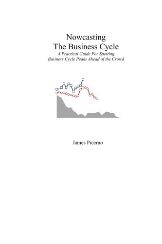 (Nowcasting The Business Cycle: A Practical Guide For Spotting Business Cycle Peaks)