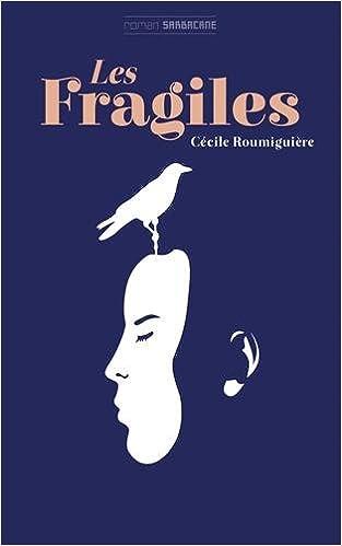 Les fragiles de Cécile Roumiguière 31X-5lGa7jL._SX311_BO1,204,203,200_