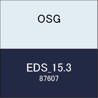 OSG エンドミル EDS_15.3 商品番号 87607