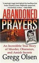 [(Abandoned Prayers)] [by: Gregg Olsen]