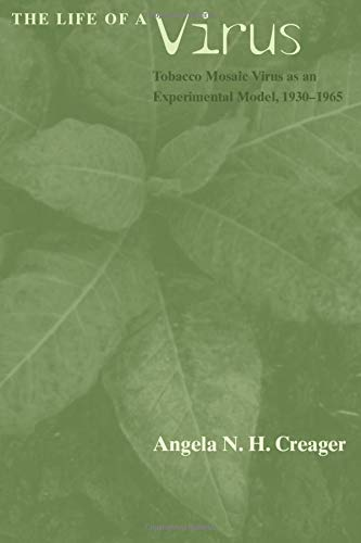 (The Life of a Virus: Tobacco Mosaic Virus as an Experimental Model, 1930-1965)