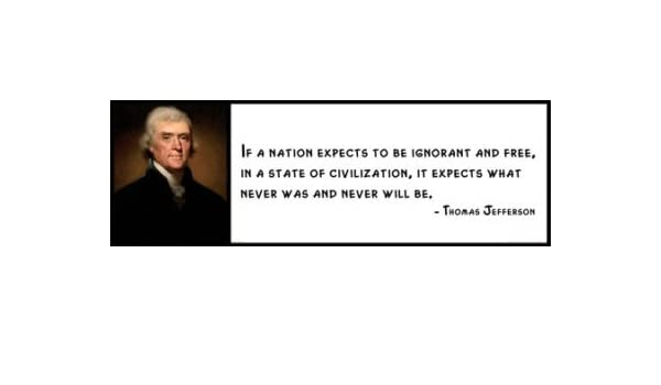 Wall Quote THOMAS JEFFERSON If a Nation Expects to Be Ignorant and Free in