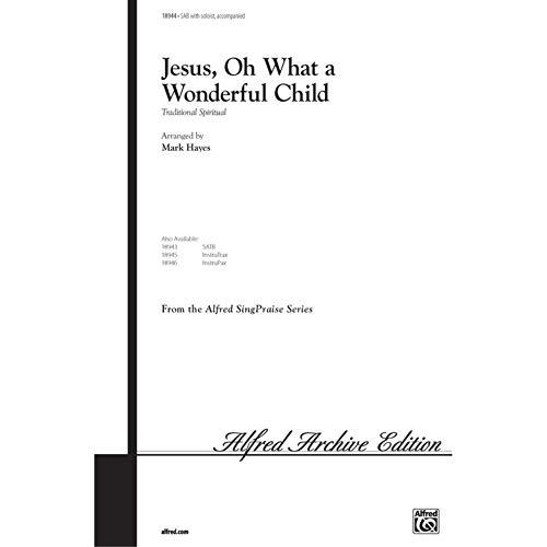 Jesus, Oh What a Wonderful Child Choral Octavo Choir Arr. Mark Hayes