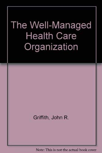 The Well-Managed Health Care Organization