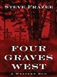 Four Graves West, Steve Frazee, 1594141266