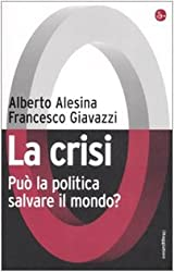 La crisi. Può la politica salvare il mondo?