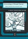 Immunology of Breast Cancer, Wei-Zen Wei, 1586034944