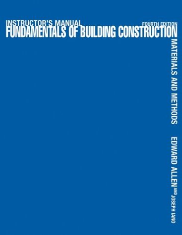 Instructor's Manual to Accompany 'Fundamentals of Building Construction, Materials and Methods, Fourth Edition'