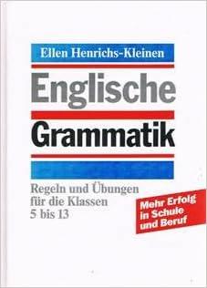 Englische Grammatik. Regeln und Übungen für die Klassen 5-13 ...