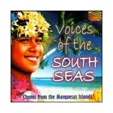 Voices of South Seas: Chants From Marquesas Island