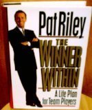 The Winner Within: A Life Plan for Team Players by Riley, Pat 1st edition (1993) Hardcover