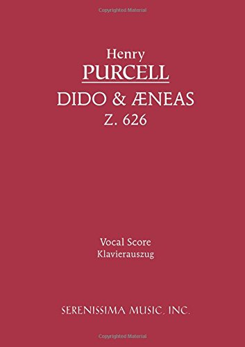 Read Online Dido and Aeneas, Z. 626 - Vocal Score PDF