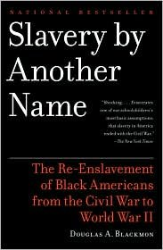 Books : Slavery by Another Name Publisher: Anchor; Reprint edition