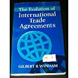The Evolution of International Trade Agreements, Gilbert R. Winham, 0802076912