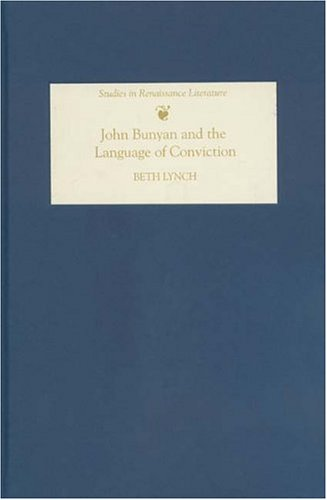 John Bunyan and the Language of Conviction (Studies in Renaissance Literature) by D.S.Brewer