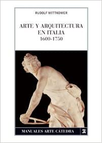 Arte y arquitectura en Italia, 1600-1750 Manuales Arte Cátedra: Amazon.es: Wittkower, Rudolf: Libros