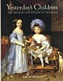 img - for Yesterday's Children: The Antiques and History of Childcare book / textbook / text book
