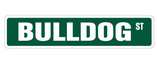 (BULLDOG Street Sign english dog lover great funny   Indoor/Outdoor   18