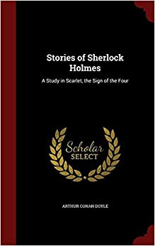 Book Stories of Sherlock Holmes: A Study in Scarlet, the Sign of the Four