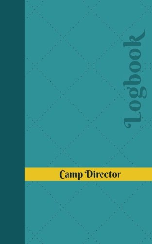 Download Camp Director Log: Logbook, Journal - 102 pages, 5 x 8 inches (Unique Logbooks/Record Books) pdf epub