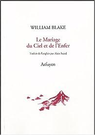 Le Mariage du Ciel et de l'Enfer - Le Livre de Thel - L'Évangile Éternel par William Blake