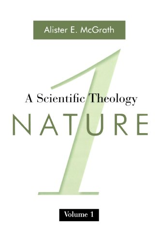 A Scientific Theology, Volume 1: Nature