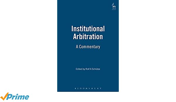 Institutional arbitration article by article commentary rolf a institutional arbitration article by article commentary rolf a schutze 9781849463669 amazon books fandeluxe Images