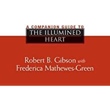 A Companion Guide to The Illumined Heart by Robert Gibson (2006-03-01)