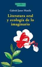 Literatura oral y ecología de los imaginario (El Árbol de la memoria) Tapa blanda – 1 ene 2010 Gabriel Janer Manila 8489384800 1767514 Ensayos literarios