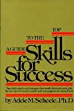 Skills for Success: A Guide to the Top offers