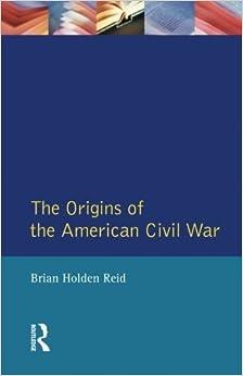 The Origins of the American Civil War (Origins Of Modern Wars) by Brian Holden Reid (1996-08-15)