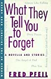 What They Tell You to Forget, Fred Pfeil, 0916366499