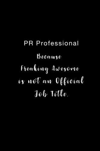PR Professional Because Freaking Awesome is not an Official Job Title.: Lined notebook ebook