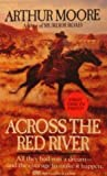 Across the Red River, Arthur Moore, 044914626X