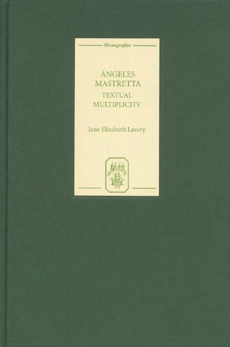 Read Online Angeles Mastretta: Textual Multiplicity (Monografías A) PDF