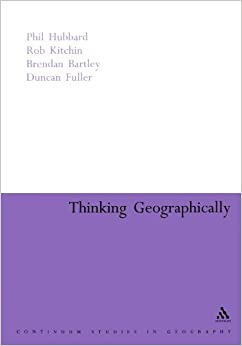 Thinking Geographically: Space, Theory and Contemporary Human Geography (Continuum Collection)