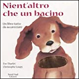 img - for Nient'altro che un bachino(IT: Hugs (Italian Edition) book / textbook / text book