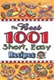 img - for The Best 1001 Short, Easy Recipes book / textbook / text book